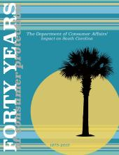Forty Years of Consumer Protection, a history of the South Carolina Department of Consumer Affairs' from 1975-2015 cover image