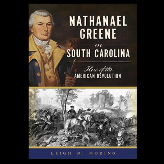 Nathanael Greene in South Carolina: Hero of the American Revolution book cover