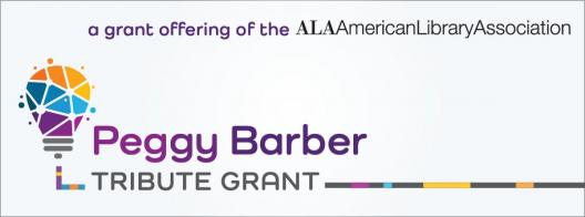 Peggy Barber Tribute Grant, a grant offering of the American Library Association