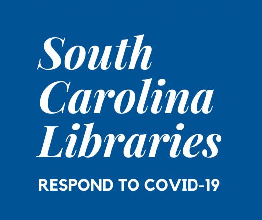 South Carolina Libraries respond to COVID-19